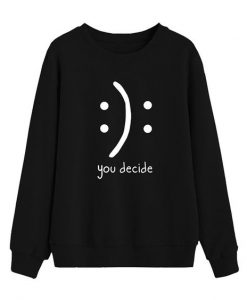 You Decide Sweatshirt LP01