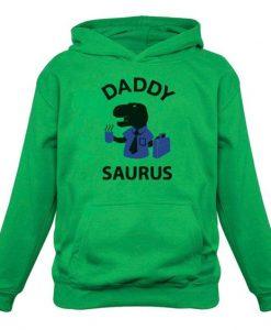Daddy Saurus Hoodie EL18D