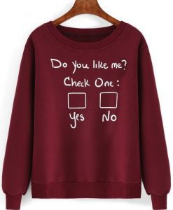 Do You Like Me Sweatshirt FD7F0