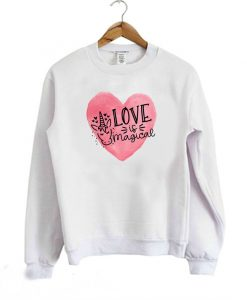 Love is Magical Sweatshirt FD7F0
