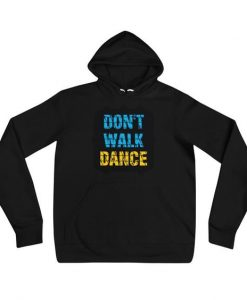 Don't Walk Dance Hoodie IS23F1