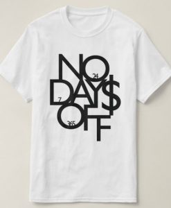No Days Off T-Shirt IS23F1