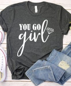 You Go Girl T-Shirt EL16MA1