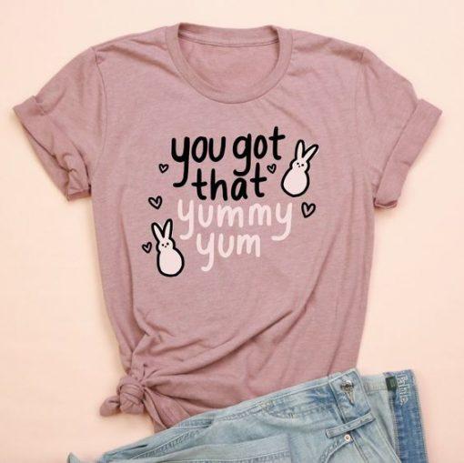 You Got That Yummy T-Shirt EL16MA1